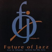 The Future of Jazz Volume #1 — Eric Hudson, Trey Wright, Chris Burroughs, Carl Lindberg, José Manuel García