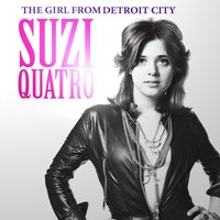 The Girl from Detroit City — Suzi Quatro