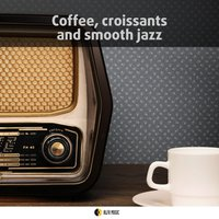 Coffee, Croissants & Smooth Jazz — сборник
