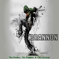 The Rocker, the Rappers & the Lyricist — Brannon