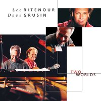 Two Worlds — Lee Ritenour, Dave Grusin