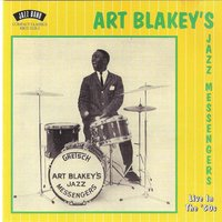 Live in The '50s — Art Blakey, The Jazz Messengers, Art Blakey & The Jazz Messengers