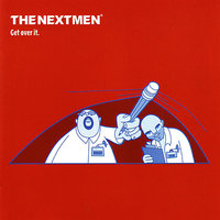 Get Over It — The Nextmen