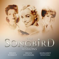 "Margaret Whiting, Helen Forrest and Helen O'connell: The Reader's Digest ""Songbird"" Sessions — Margaret Whiting & Helen Forrest"