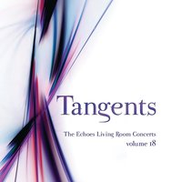 Tangents: the Echoes Living Room Concerts, Vol. 18 — сборник