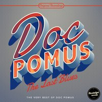 The Last Blues - The Very Best Of Doc Pomus — Doc Pomus
