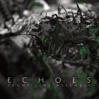 Echoes (Deluxe) — Front Line Assembly