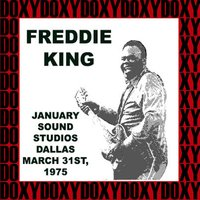 January Sound Studios, Dallas, March 31st, 1975 — Freddie King