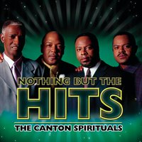 Nothing But The Hits: The Canton Spirituals — The Canton Spirituals