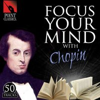 Focus Your Mind with Chopin: 50 Tracks — Фредерик Шопен