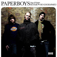 So Far So Good - Songs And Singles - Part 2 — Paperboys