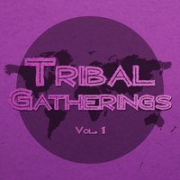 Tribal Gatherings, Vol. 1 — сборник