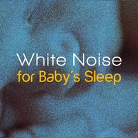 White Noise for Baby's Sleep — Baby Sleep