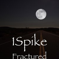 Fractured — 1Spike