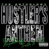 Hustler's Anthem (feat. Truth B. Told) — Bigbake