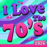 I Love The 70's - 1974 — Maria Muldaur