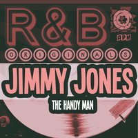 R&B Originals - The Handy Man — Jimmy Jones, The Pretenders, The Jones Boys, Sparks Of Rhythm, The Savoys & Jimmy Jones