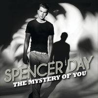 The Mystery Of You — Spencer Day