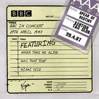 BBC In Concert (29th April 1987) — Spear Of Destiny