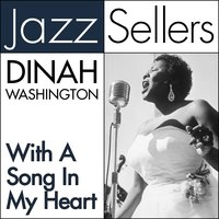 With a Song in My Heart — Dinah Washington