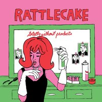 Totally Without Products — Rattlecake