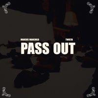 Pass Out - Single — Marcus Manchild