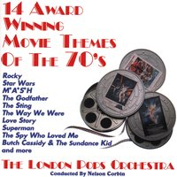 14 Award Winning Movie Themes of the 70's — The London Pops Orchestra, Nelson Corbin
