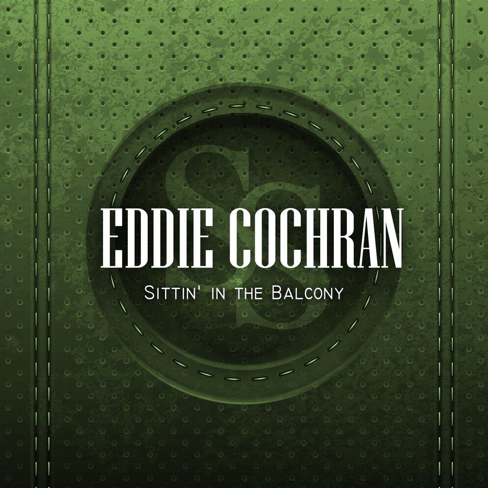 Sittin 39 in the balcony eddie cochran for The balcony music