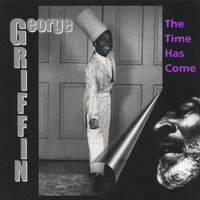 The Time Has Come — George Griffin