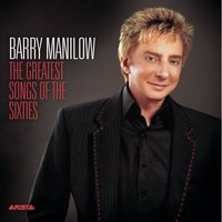 The Greatest Songs Of The Sixties — Barry Manilow
