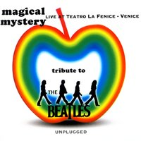 Tribute To the Beatles — Magical Mystery
