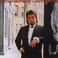 The Spotlight Kid — Captain Beefheart