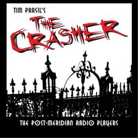 The Crasher — Post-Meridian Radio Players