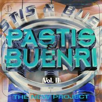 The New Project Vol. II, Session 2.2 — Pastis & Buenri