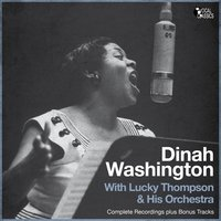 Dinah Washington With Lucky Thompson and His Orchestra — Dinah Washington