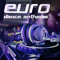 Euro Dance Anthems, Vol. 1 — сборник