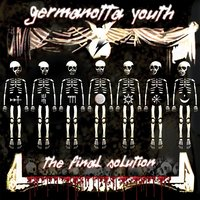 The Final Solution — Germanotta Youth