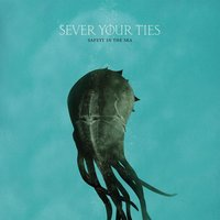 Safety In The Sea — Sever Your Ties