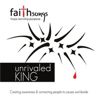 Faithsongs: Unrivaled King — сборник