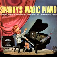 Sparky's Magic Piano — Ray Turner, Henry Blair, verne Smith