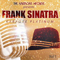 The Karaoke Machine Presents - Frank Sinatra Karaoke Platinum Vol. 1 — The Karaoke Machine