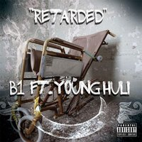 Retarded — B1 & Young Huli