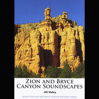 Zion and Bryce Canyon Soundscapes — Jill Haley
