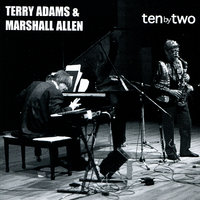 Ten by Two — Terry Adams, Marshall Allen