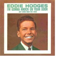 I'm Gonna Knock On the Door — Eddie Hodges