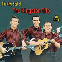 The Very Best of the Kingston Trio — The Kingston Trio