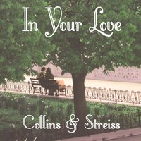 In Your Love — Collins and Streiss