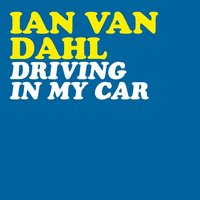 Driving in My Car — Ian Van Dahl