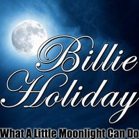 What A Little Moonlight Can Do — Леонард Бернстайн, Billie Holiday