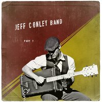 Part 2 — Jeff Conley Band